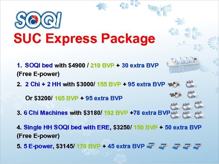 SUC Express Package 1. SOQI bed with $4900 / 210 BVP + 30 extra
