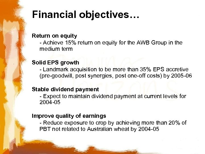 Financial objectives… Return on equity - Achieve 15% return on equity for the AWB