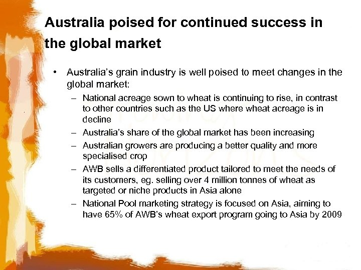 Australia poised for continued success in the global market • Australia's grain industry is