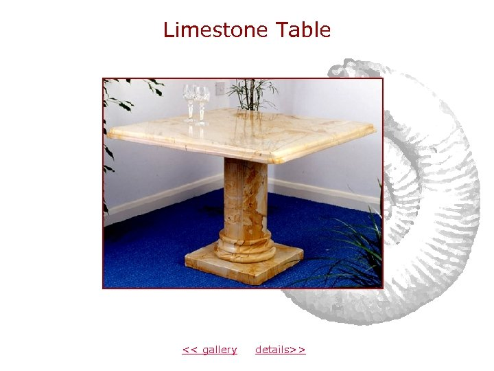 Limestone Table << gallery details>>