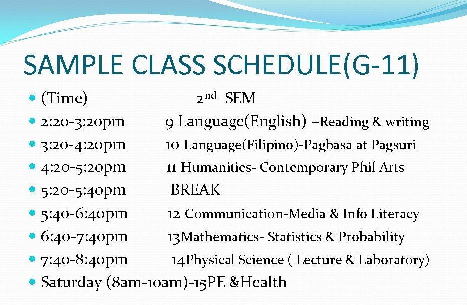 SAMPLE CLASS SCHEDULE(G-11) (Time) 2 nd SEM 2: 20 -3: 20 pm 9 Language(English)