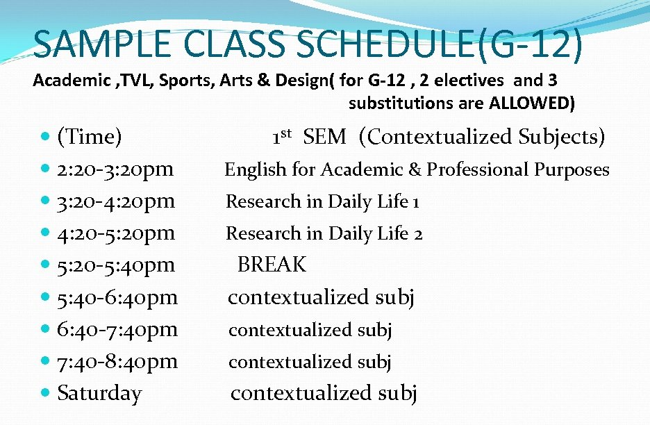 SAMPLE CLASS SCHEDULE(G-12) Academic , TVL, Sports, Arts & Design( for G-12 , 2