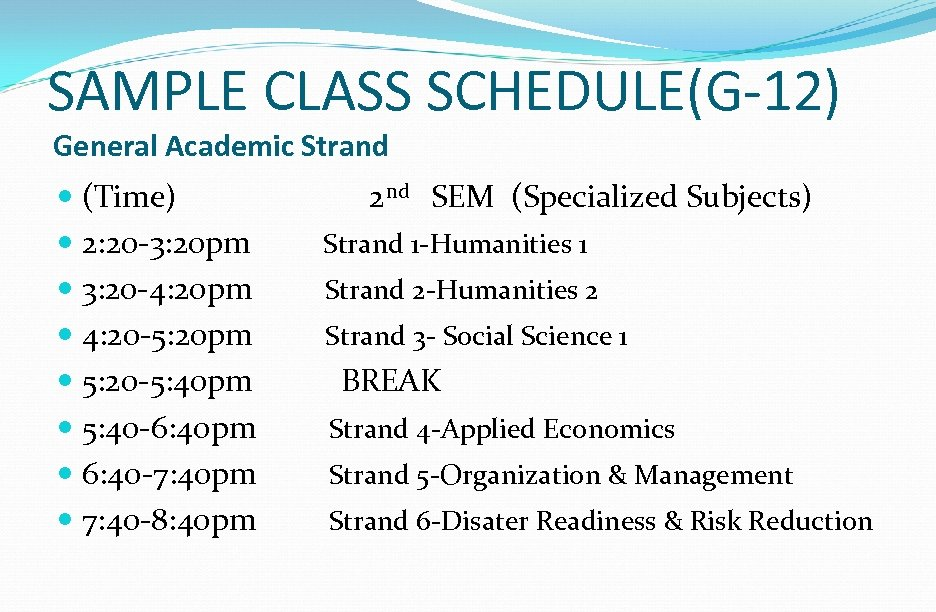 SAMPLE CLASS SCHEDULE(G-12) General Academic Strand (Time) 2: 20 -3: 20 pm 3: 20