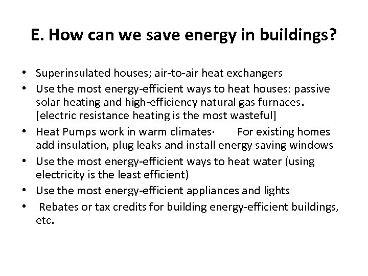 E. How can we save energy in buildings? • Superinsulated houses; air-to-air heat exchangers