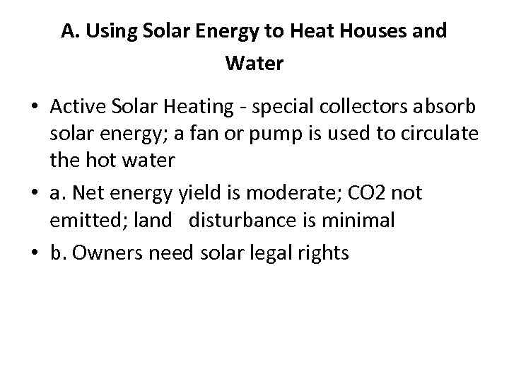 A. Using Solar Energy to Heat Houses and Water • Active Solar Heating -