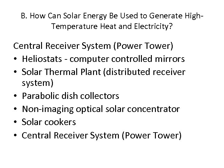 B. How Can Solar Energy Be Used to Generate High. Temperature Heat and Electricity?
