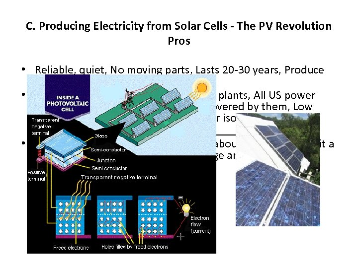 C. Producing Electricity from Solar Cells - The PV Revolution Pros • Reliable, quiet,