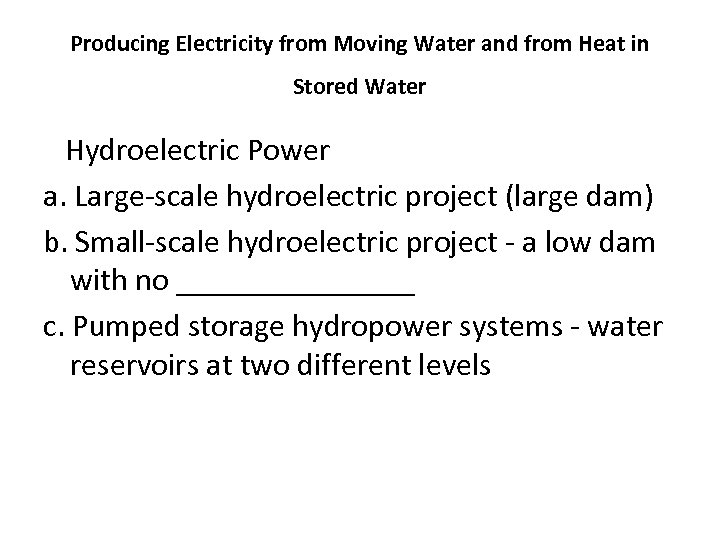 Producing Electricity from Moving Water and from Heat in Stored Water Hydroelectric Power a.