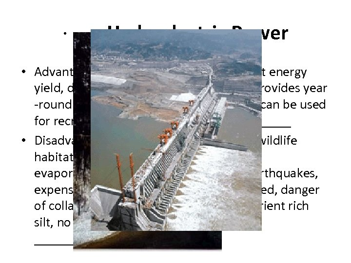 · Hydroelectric Power • Advantage: All have Moderate to high net energy yield, downstream