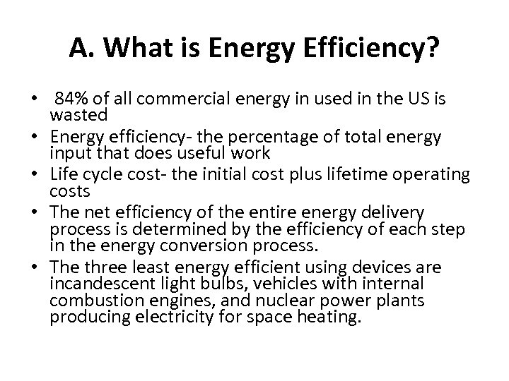 A. What is Energy Efficiency? • 84% of all commercial energy in used in