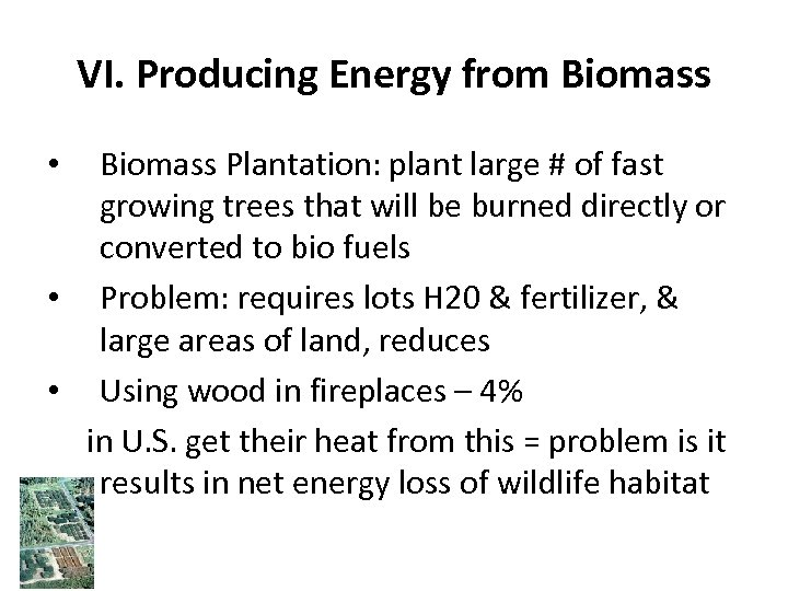VI. Producing Energy from Biomass Plantation: plant large # of fast growing trees that