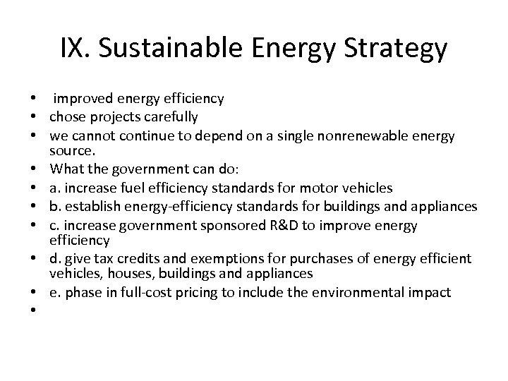 IX. Sustainable Energy Strategy • improved energy efficiency • chose projects carefully • we
