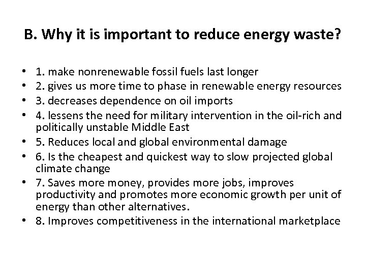 B. Why it is important to reduce energy waste? • • 1. make nonrenewable