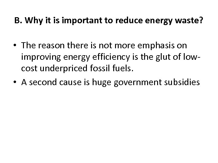 B. Why it is important to reduce energy waste? • The reason there is
