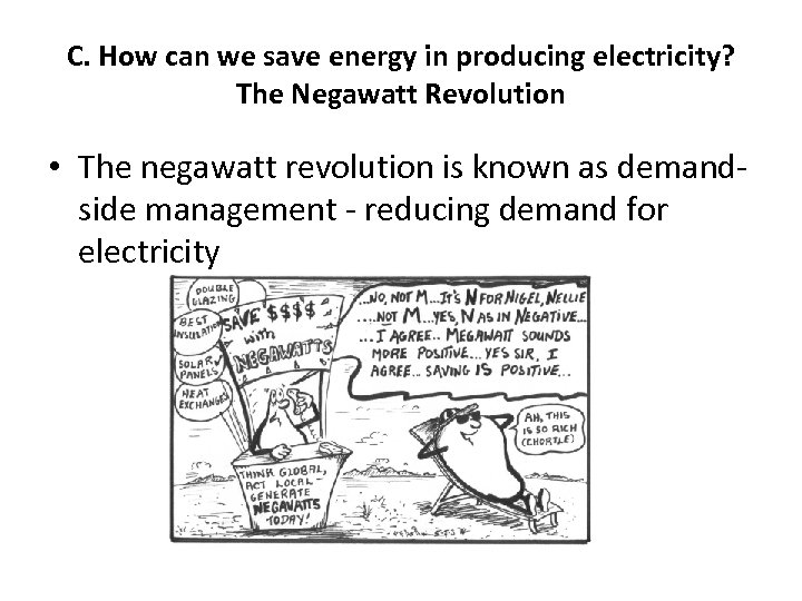 C. How can we save energy in producing electricity? The Negawatt Revolution • The