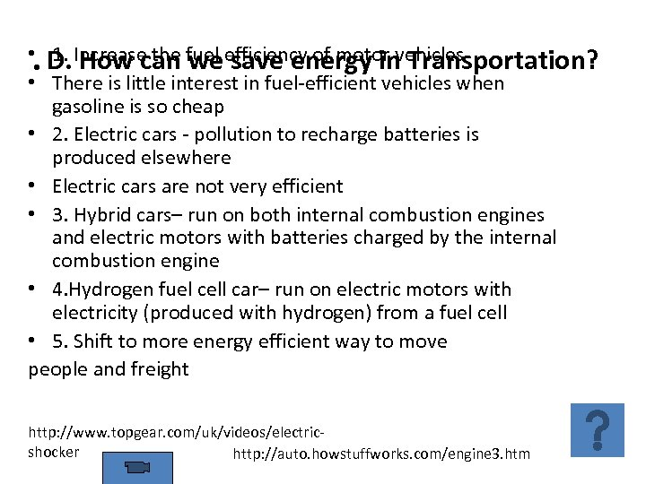 • D. How can we save energy in Transportation? 1. Increase the fuel