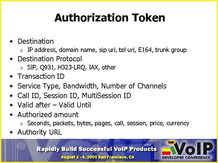 Authorization Token • Destination o IP address, domain name, sip uri, tel uri, E
