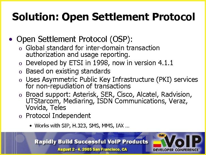 Solution: Open Settlement Protocol • Open Settlement Protocol (OSP): o o o Global standard