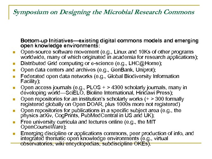 Symposium on Designing the Microbial Research Commons n n n n n Bottom-up Initiatives—existing