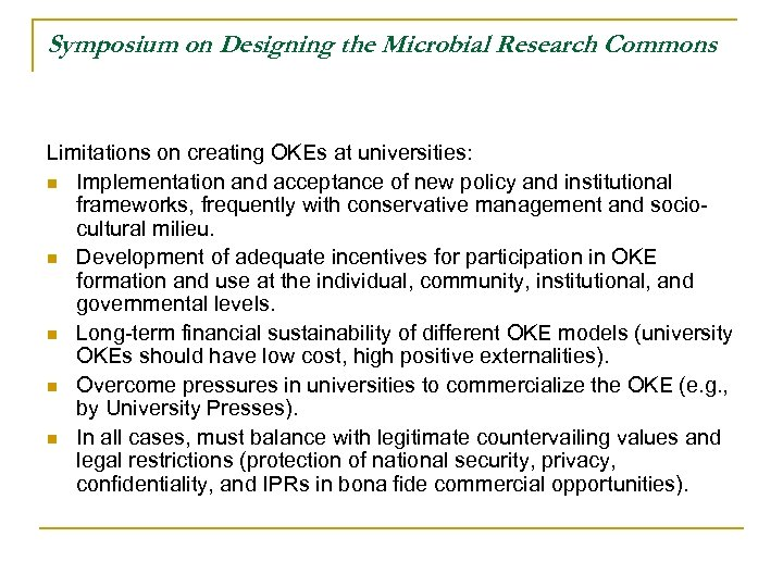 Symposium on Designing the Microbial Research Commons Limitations on creating OKEs at universities: n