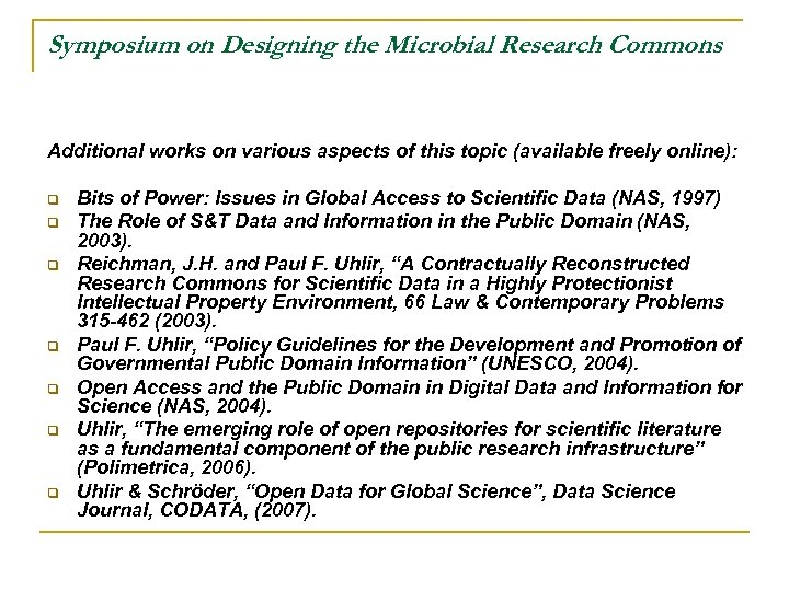 Symposium on Designing the Microbial Research Commons Additional works on various aspects of this