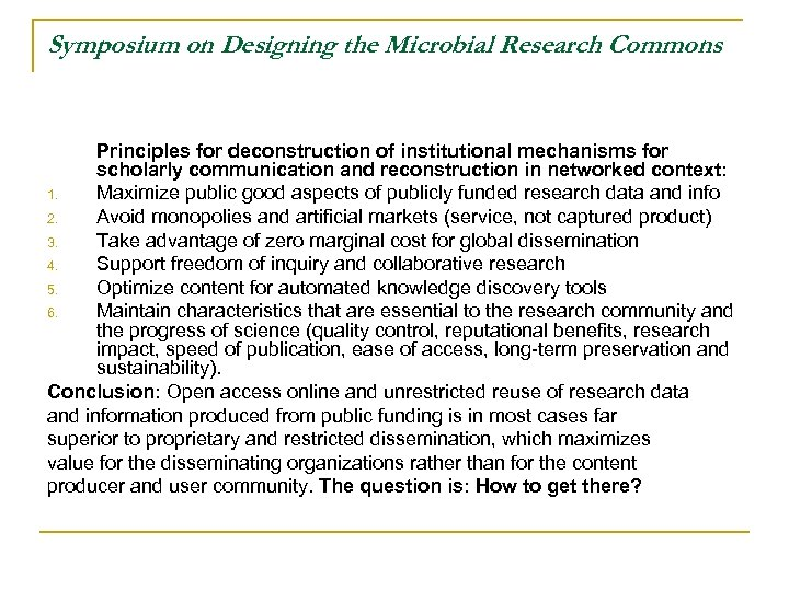 Symposium on Designing the Microbial Research Commons Principles for deconstruction of institutional mechanisms for