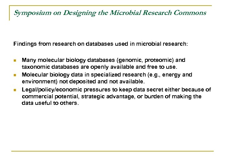 Symposium on Designing the Microbial Research Commons Findings from research on databases used in