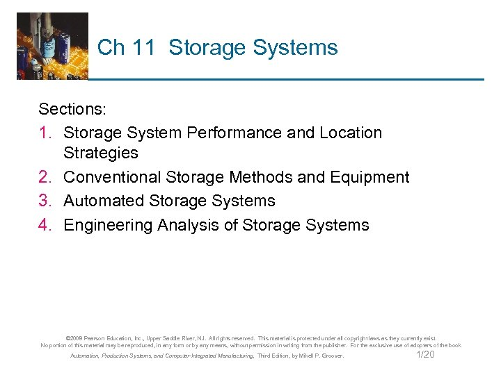 Ch 11 Storage Systems Sections: 1. Storage System Performance and Location Strategies 2. Conventional