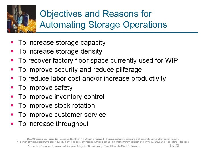 Objectives and Reasons for Automating Storage Operations § § § § § To increase