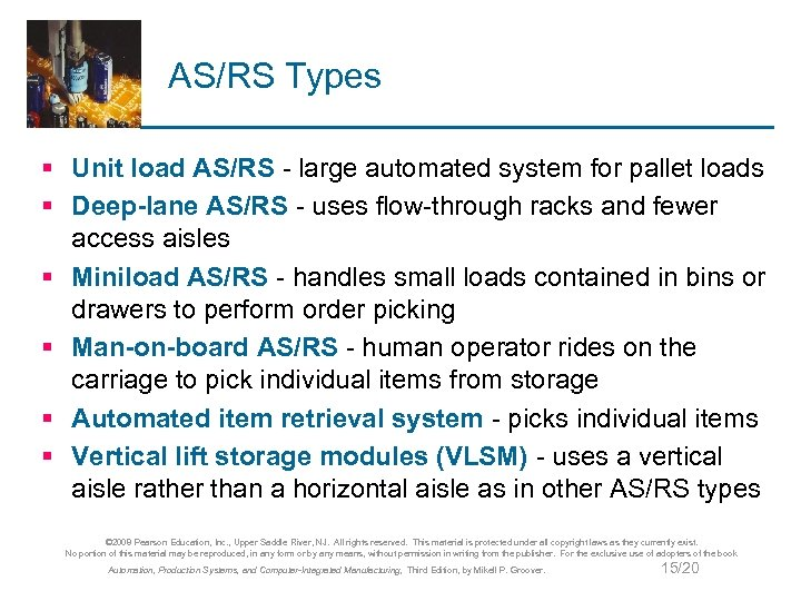 AS/RS Types § Unit load AS/RS - large automated system for pallet loads §