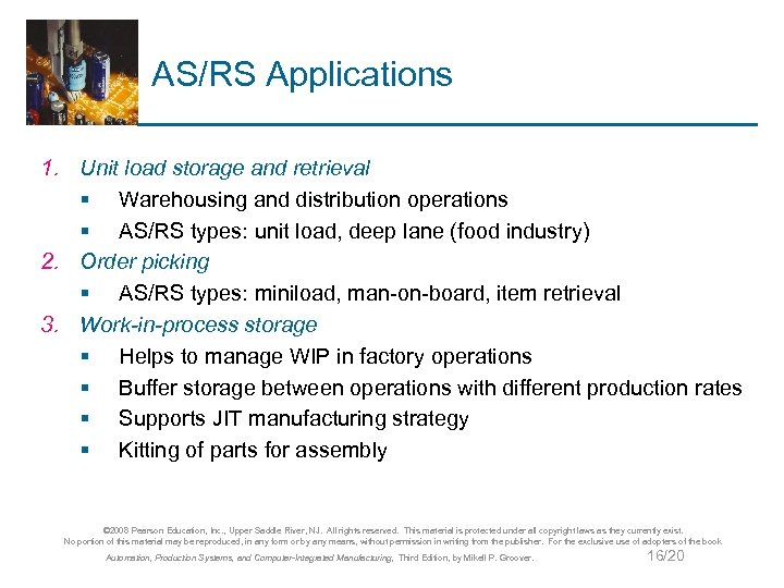 AS/RS Applications 1. Unit load storage and retrieval § Warehousing and distribution operations §