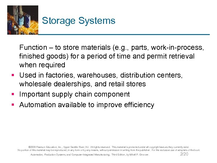 Storage Systems Function – to store materials (e. g. , parts, work-in-process, finished goods)