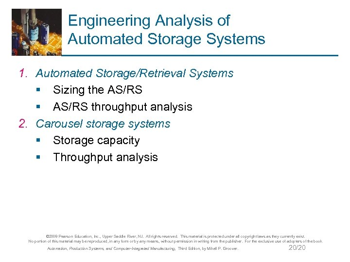 Engineering Analysis of Automated Storage Systems 1. Automated Storage/Retrieval Systems § Sizing the AS/RS