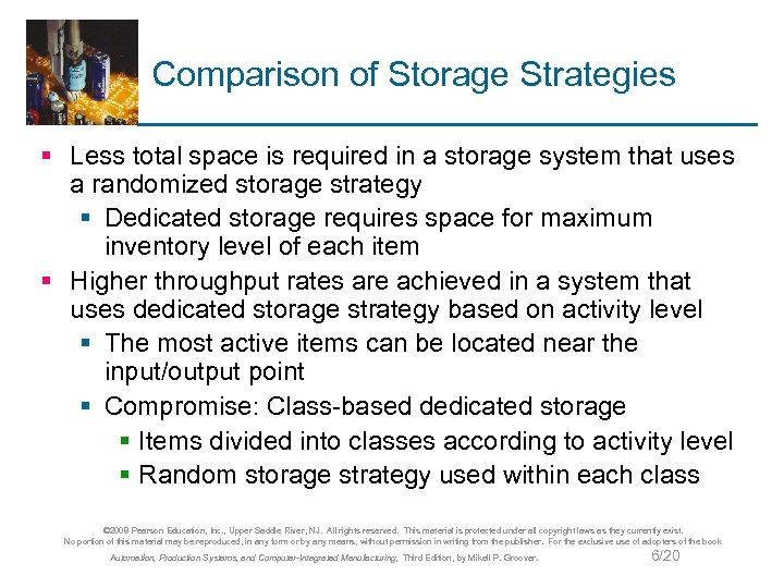Comparison of Storage Strategies § Less total space is required in a storage system