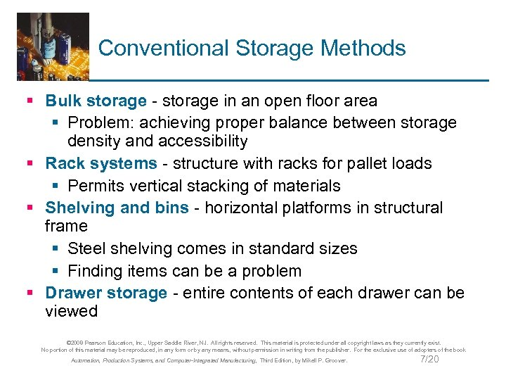 Conventional Storage Methods § Bulk storage - storage in an open floor area §