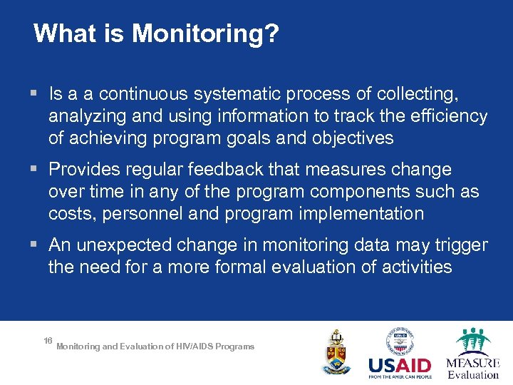 What is Monitoring? § Is a a continuous systematic process of collecting, analyzing and