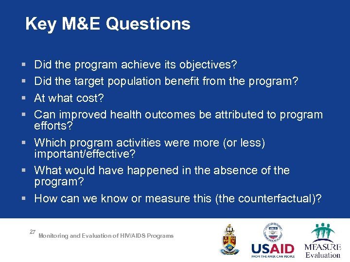 Key M&E Questions § § Did the program achieve its objectives? Did the target