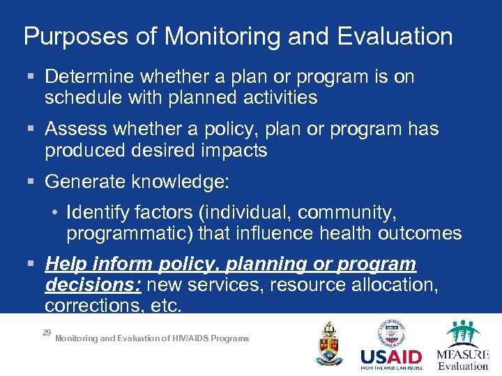 Purposes of Monitoring and Evaluation § Determine whether a plan or program is on