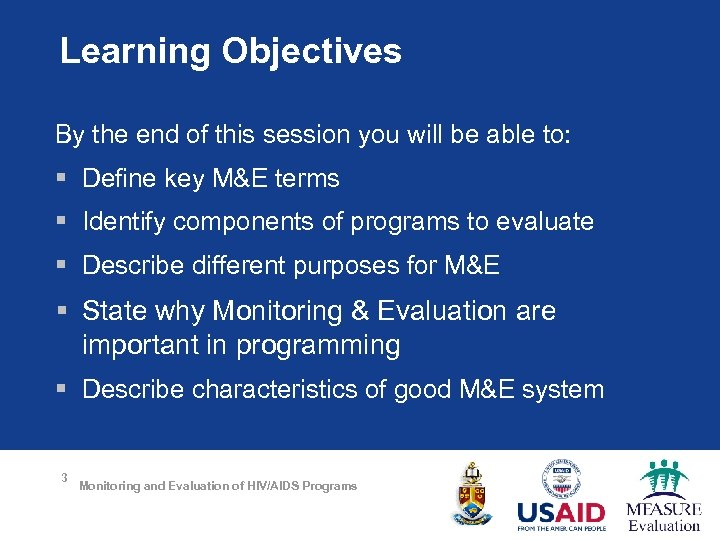 Learning Objectives By the end of this session you will be able to: §