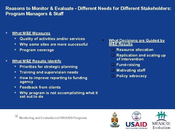 Reasons to Monitor & Evaluate - Different Needs for Different Stakeholders: Program Managers &