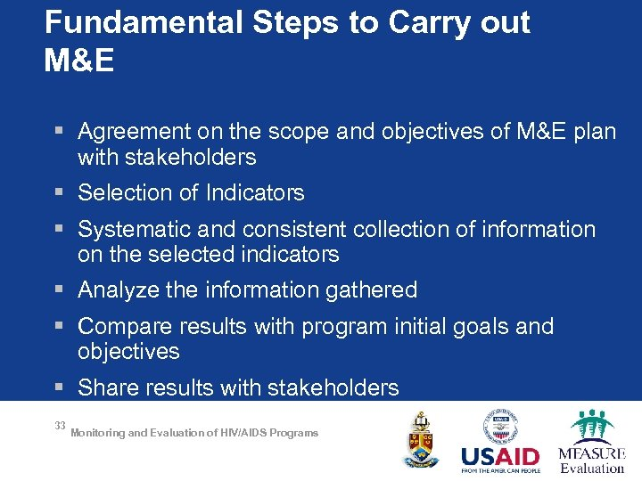 Fundamental Steps to Carry out M&E § Agreement on the scope and objectives of