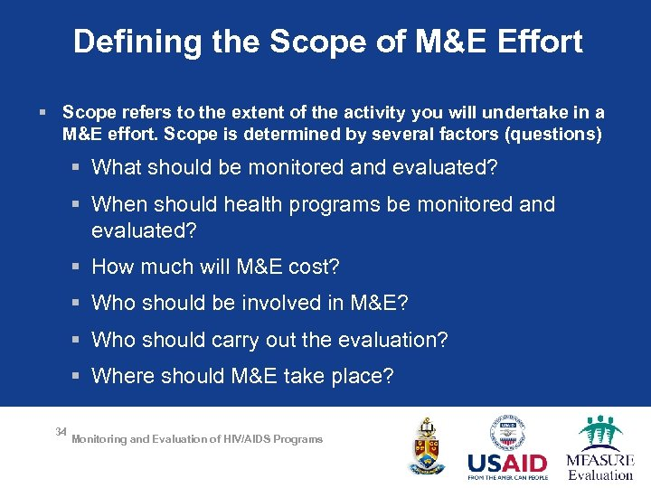 Defining the Scope of M&E Effort § Scope refers to the extent of the
