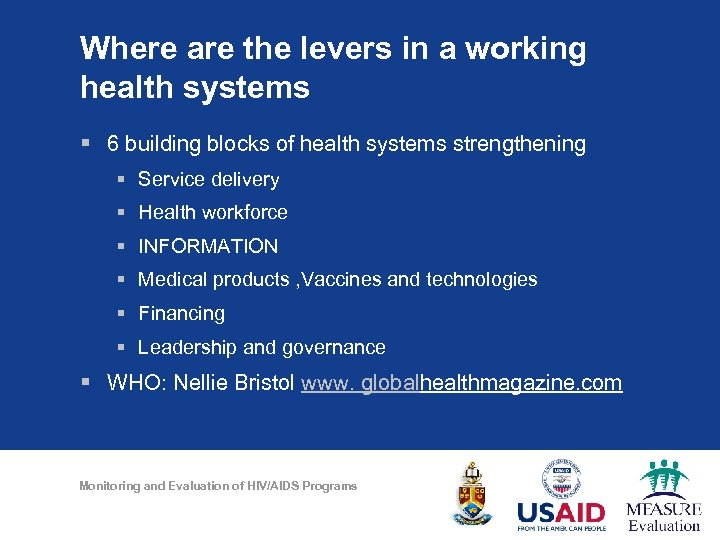Where are the levers in a working health systems § 6 building blocks of