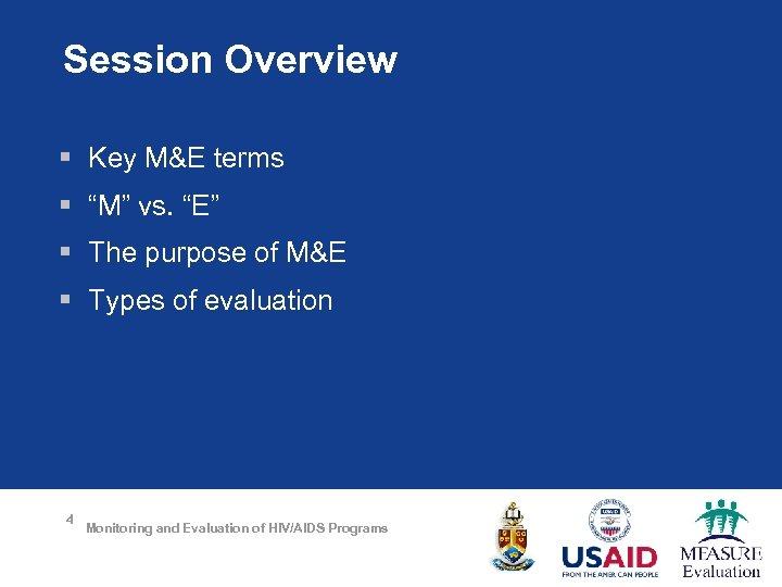 "Session Overview § Key M&E terms § ""M"" vs. ""E"" § The purpose of"
