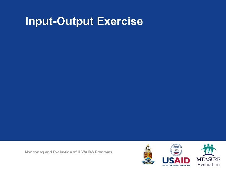 Input-Output Exercise Monitoring and Evaluation of HIV/AIDS Programs