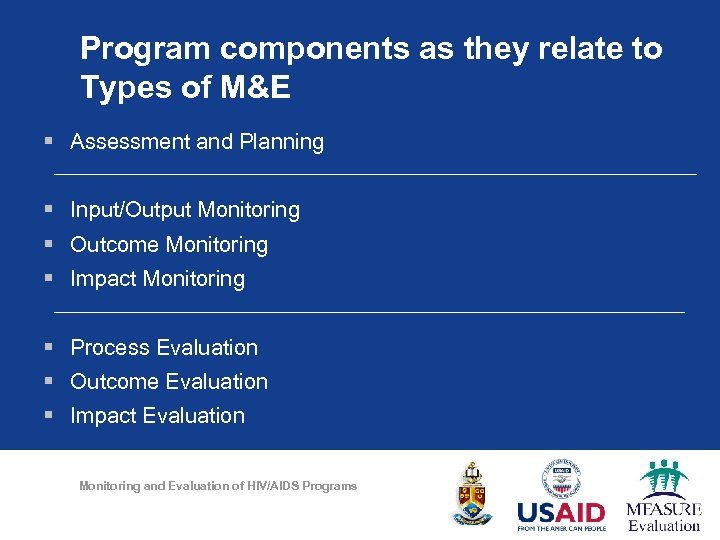 Program components as they relate to Types of M&E § Assessment and Planning §