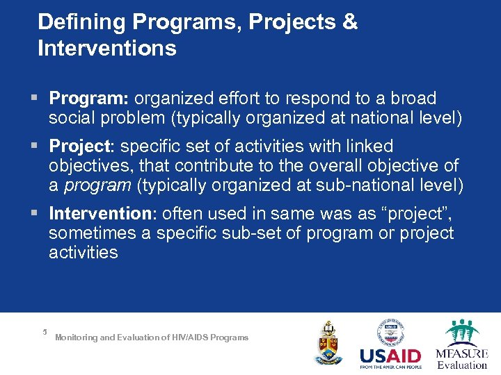 Defining Programs, Projects & Interventions § Program: organized effort to respond to a broad