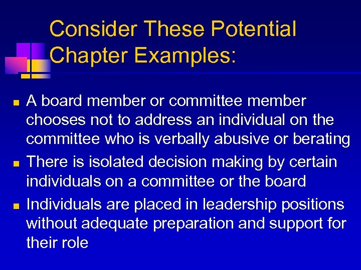 Consider These Potential Chapter Examples: n n n A board member or committee member