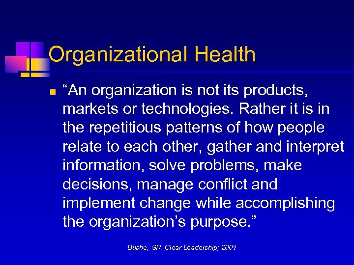 """Organizational Health n """"An organization is not its products, markets or technologies. Rather it"""