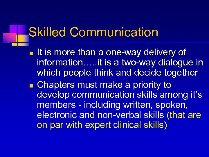 Skilled Communication n n It is more than a one-way delivery of information…. .